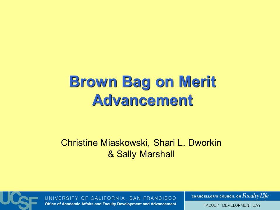 FACULTY DEVELOPMENT DAY Brown Bag on Merit Advancement Christine Miaskowski, Shari L.