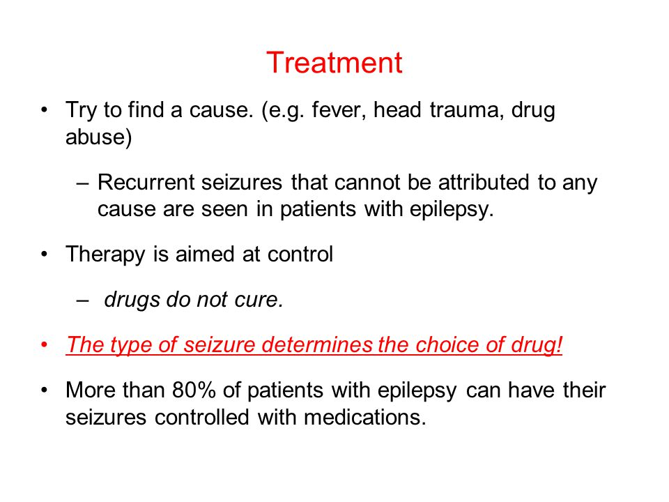 Treatment Try to find a cause. (e.g.