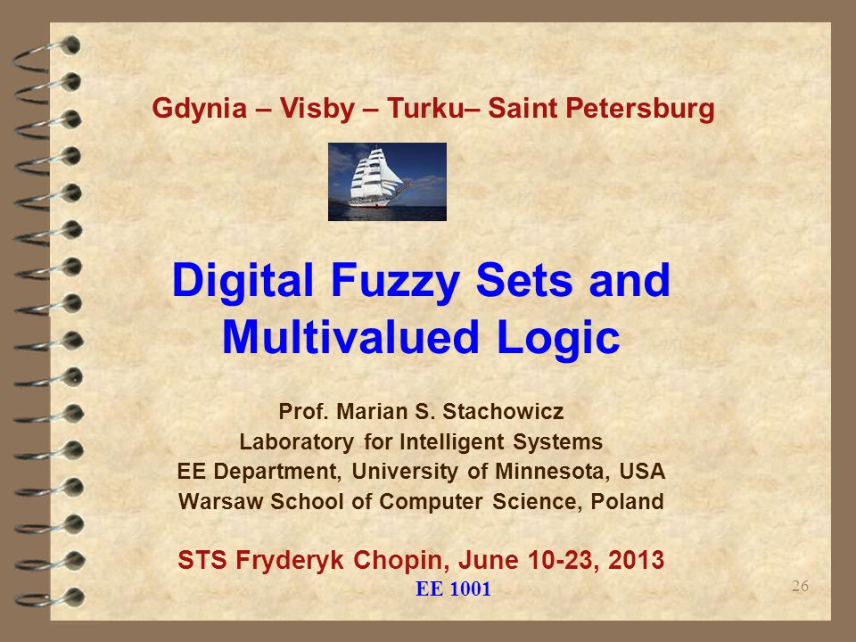Digital Fuzzy Sets and Multivalued Logic Prof. Marian S.