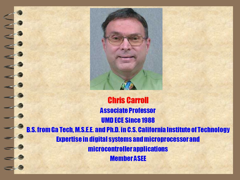 Courses Taught: Digital logic (EE 1315) Microcomputer systems (EE 2325) Digital systems (EE 4341) Design workshop (EE 4951) Square dancing (PE 1304) Dr.