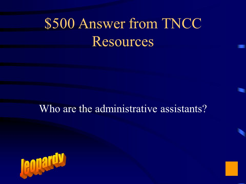 $500 Question from TNCC Resources Most valuable resource in each division.