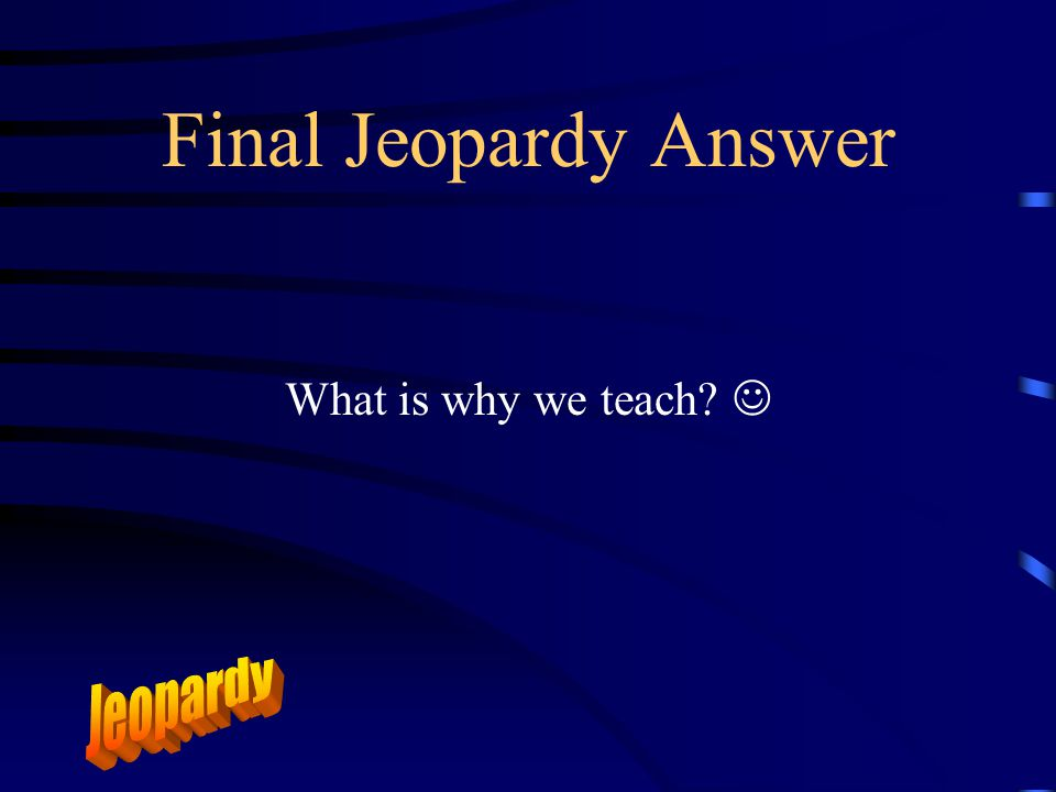 Final Jeopardy For the Money
