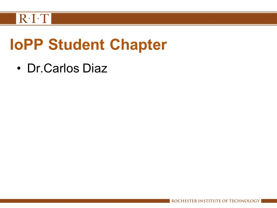 IoPP Student Chapter Dr.Carlos Diaz