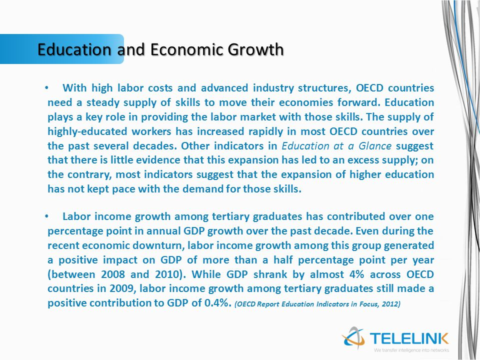 Education and Economic Growth With high labor costs and advanced industry structures, OECD countries need a steady supply of skills to move their economies forward.