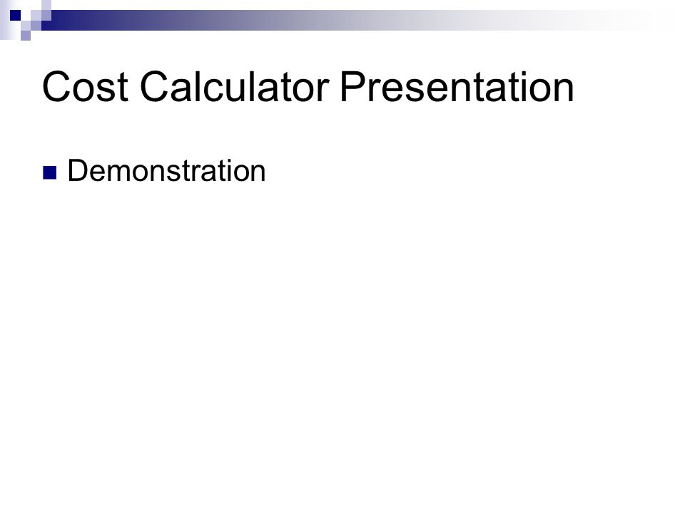 Cost Calculator Presentation Demonstration