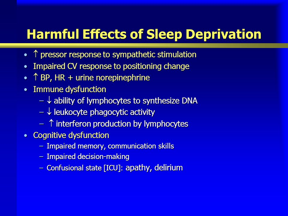 Harmful Effects of Sleep Deprivation  pressor response to sympathetic stimulation  pressor response to sympathetic stimulation Impaired CV response