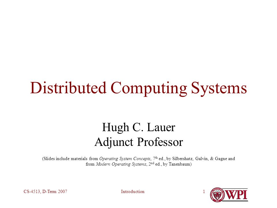 IntroductionCS-4513, D-Term 20071 Distributed Computing Systems Hugh C.