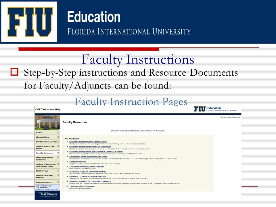 Faculty Instructions  Step-by-Step instructions and Resource Documents for Faculty/Adjuncts can be found: Faculty Instruction Pages