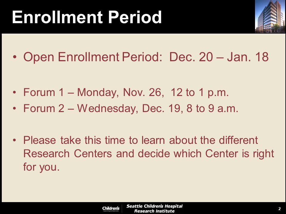 2 Enrollment Period Open Enrollment Period: Dec. 20 – Jan.