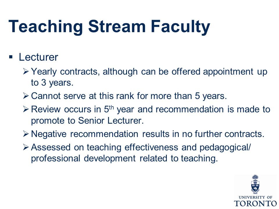 Teaching Stream Faculty  Lecturer  Yearly contracts, although can be offered appointment up to 3 years.