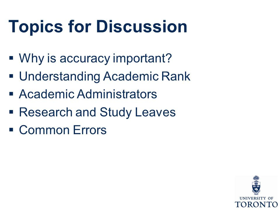 Topics for Discussion  Why is accuracy important.