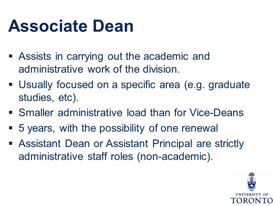 Associate Dean  Assists in carrying out the academic and administrative work of the division.
