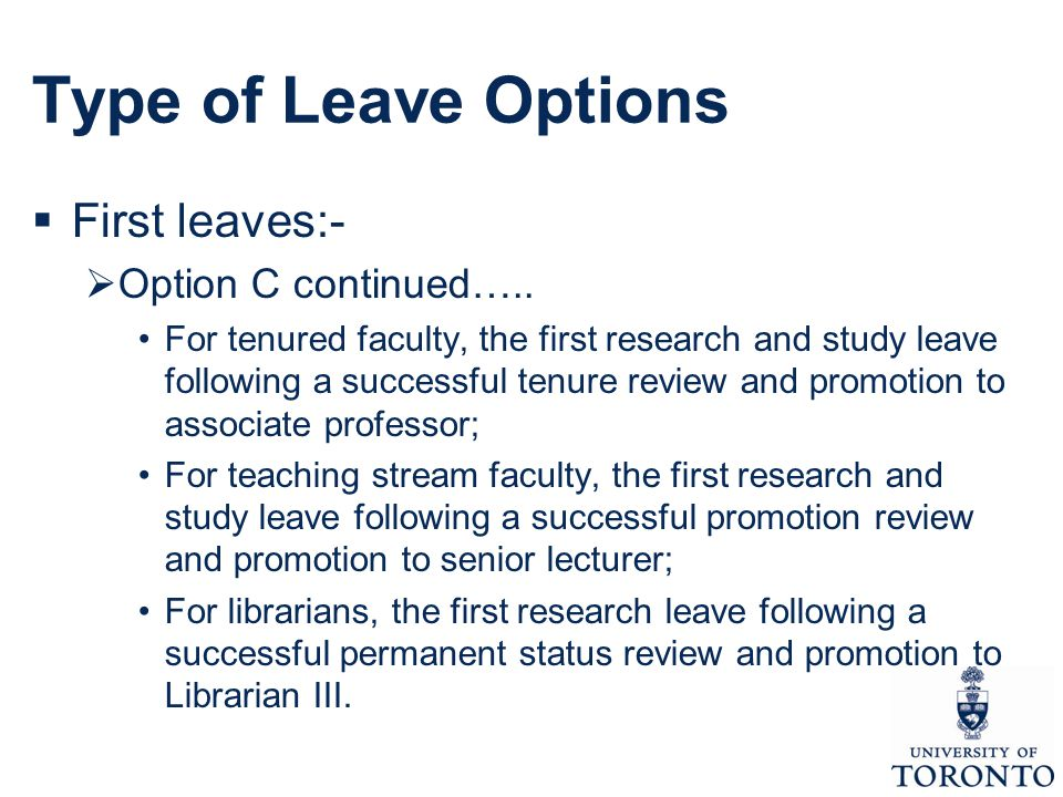 Type of Leave Options  First leaves:-  Option C continued…..
