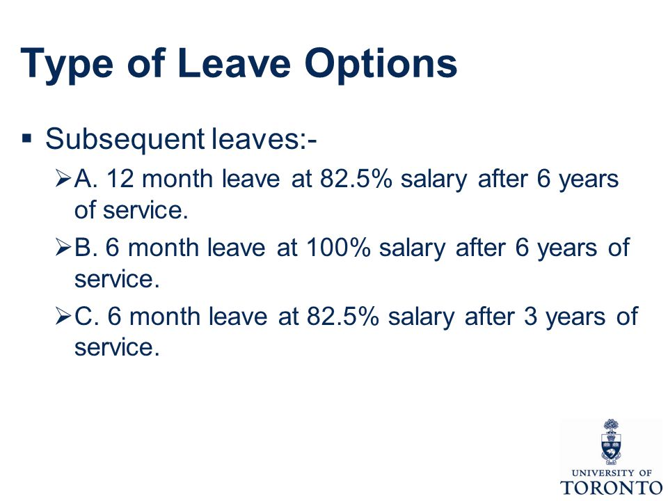 Type of Leave Options  Subsequent leaves:-  A.