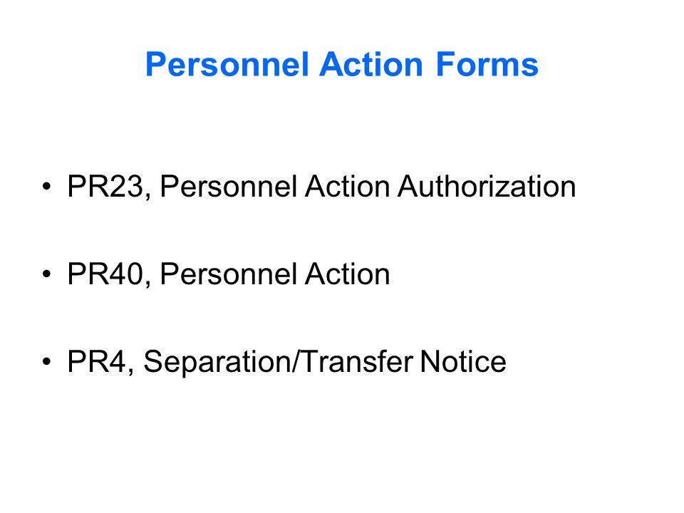 Personnel Action Forms PR23, Personnel Action Authorization PR40, Personnel Action PR4, Separation/Transfer Notice