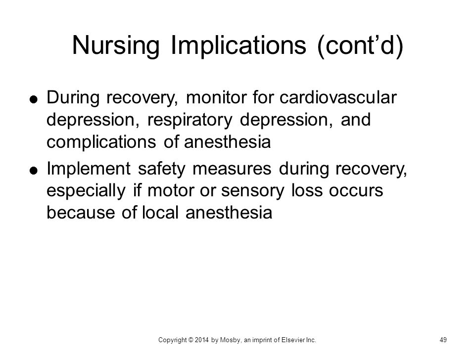  During recovery, monitor for cardiovascular depression, respiratory depression, and complications of anesthesia  Implement safety measures during r