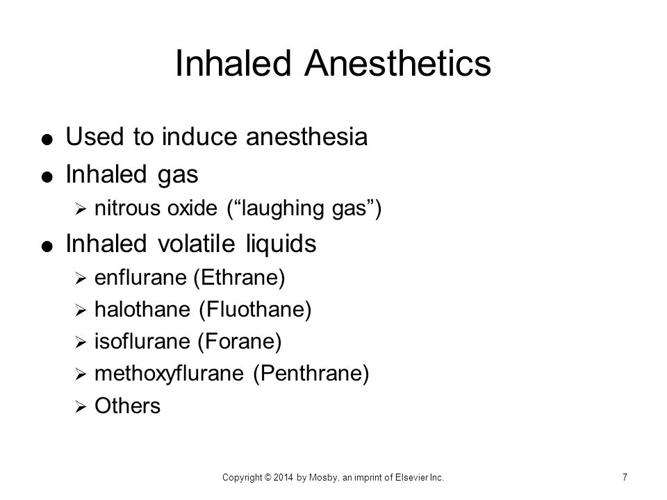  Used:  To induce or maintain general anesthesia  To induce amnesia  As an adjunct to inhalation-type anesthetics Parenteral Anesthetics 8Copyright © 2014 by Mosby, an imprint of Elsevier Inc.