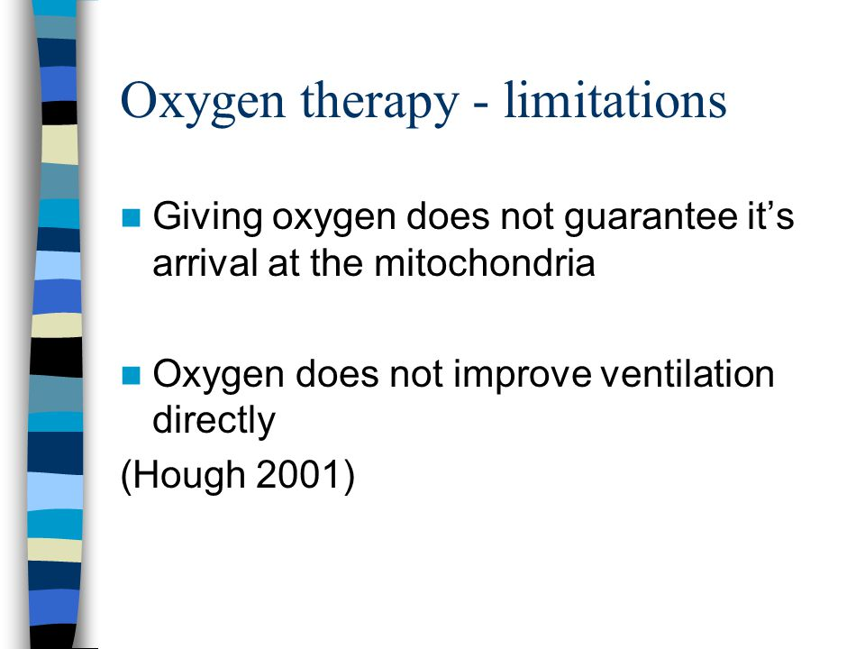 Humidification - Cautions Hyper-reactive airways - bronchospasm Infection Burns