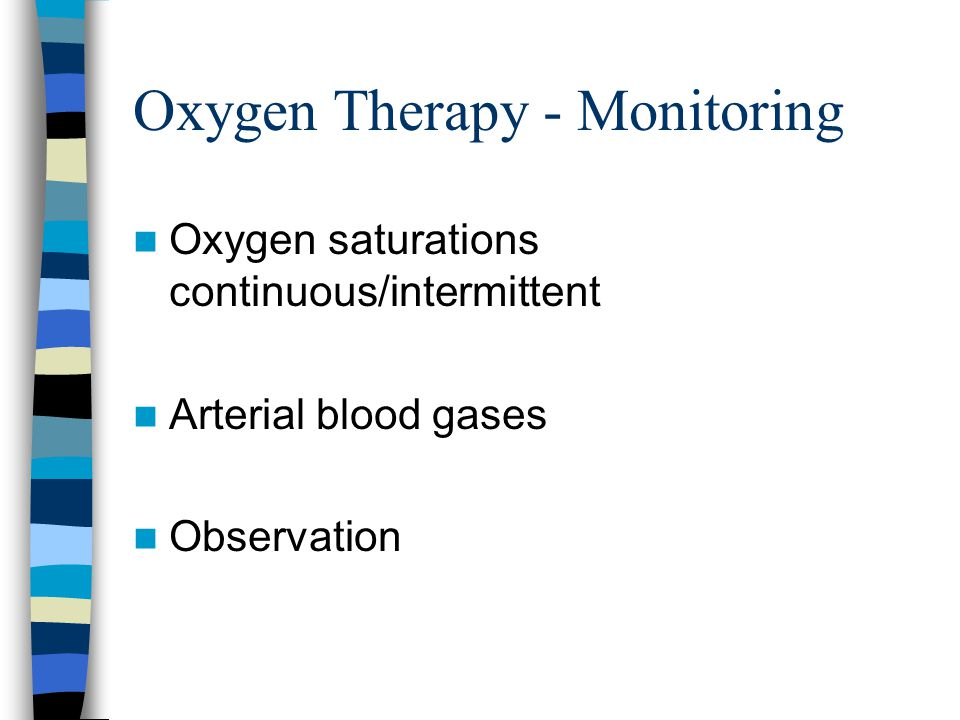 Oxygen therapy – bag and mask High concentrations of oxygen Mask and reservoir bag 55-90%