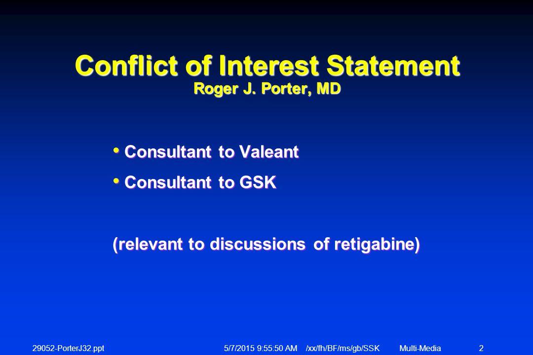 29052-PorterJ32.ppt 5/7/2015 9:56:12 AM /xx/fh/BF/ms/gb/SSKMulti-Media 2 Conflict of Interest Statement Roger J.