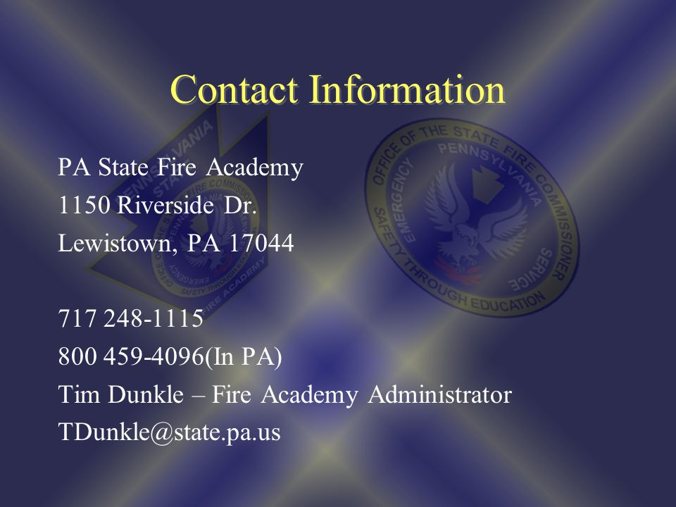 Contact Information PA State Fire Academy 1150 Riverside Dr.