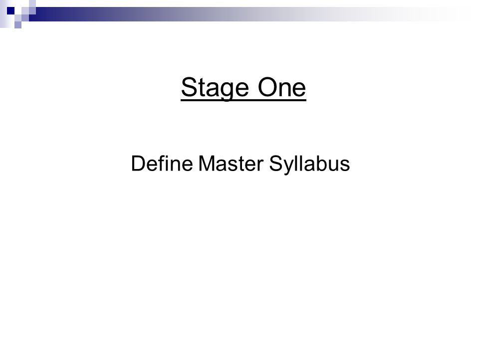 Stage One Define Master Syllabus