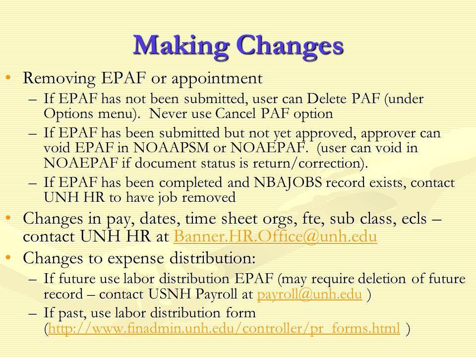 Making Changes Removing EPAF or appointmentRemoving EPAF or appointment –If EPAF has not been submitted, user can Delete PAF (under Options menu). Nev