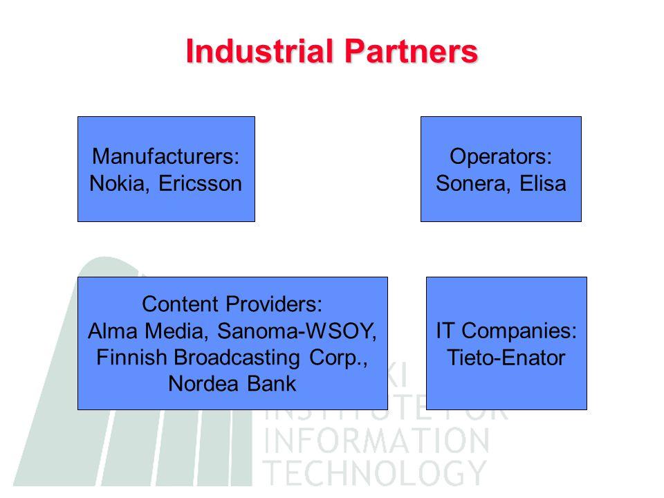 Industrial Partners Manufacturers: Nokia, Ericsson Operators: Sonera, Elisa Content Providers: Alma Media, Sanoma-WSOY, Finnish Broadcasting Corp., No