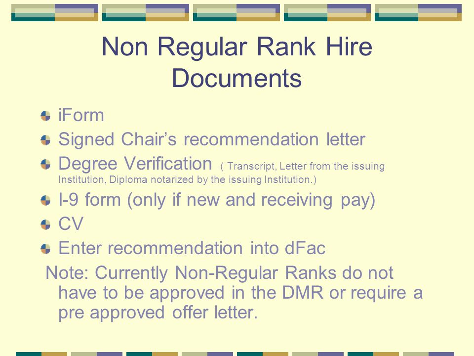 Non Regular Rank Hire Documents iForm Signed Chair's recommendation letter Degree Verification ( Transcript, Letter from the issuing Institution, Dipl