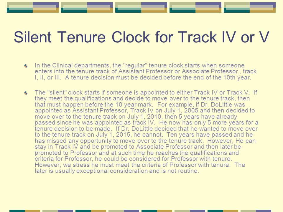 Silent Tenure Clock for Track IV or V In the Clinical departments, the