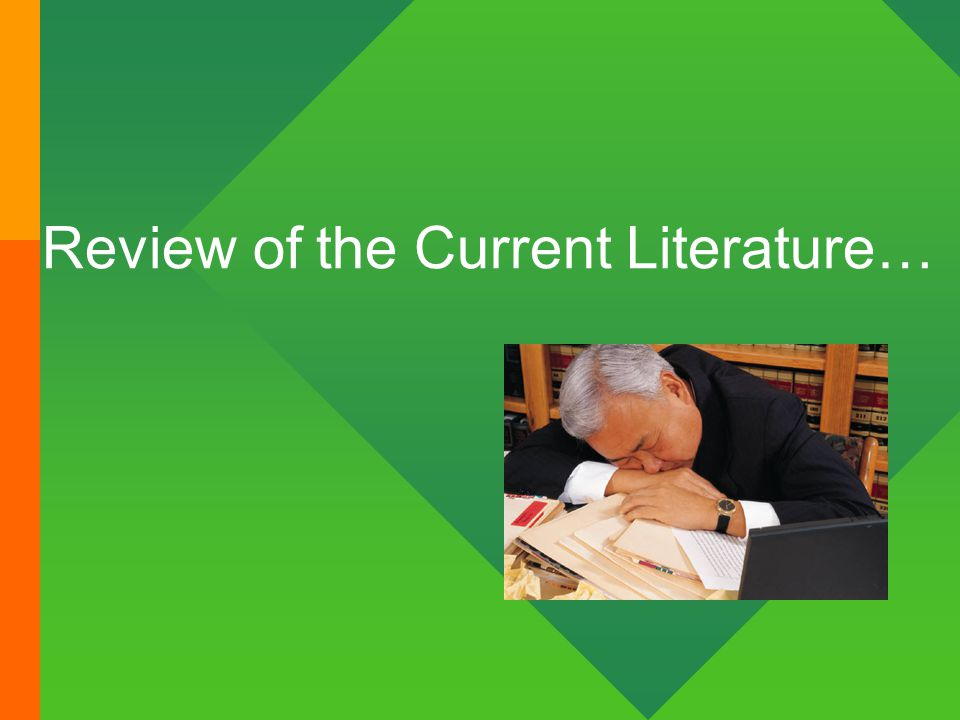 Review of the Current Literature…