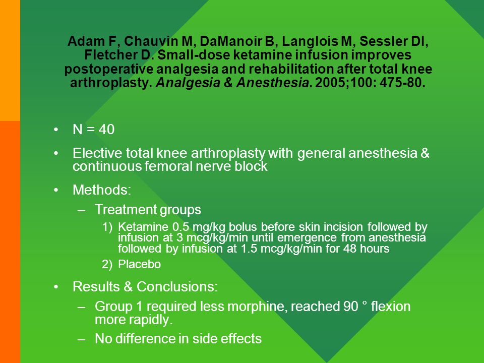 Adam F, Chauvin M, DaManoir B, Langlois M, Sessler DI, Fletcher D. Small-dose ketamine infusion improves postoperative analgesia and rehabilitation af