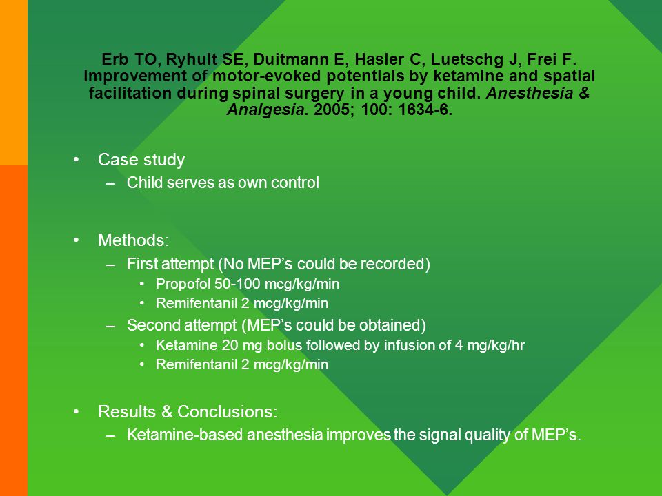 Erb TO, Ryhult SE, Duitmann E, Hasler C, Luetschg J, Frei F. Improvement of motor-evoked potentials by ketamine and spatial facilitation during spinal