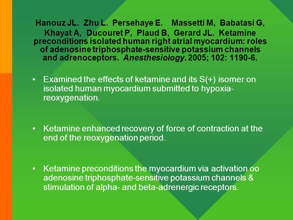Hanouz JL. Zhu L. Persehaye E. Massetti M, Babatasi G, Khayat A, Ducouret P, Plaud B, Gerard JL. Ketamine preconditions isolated human right atrial my