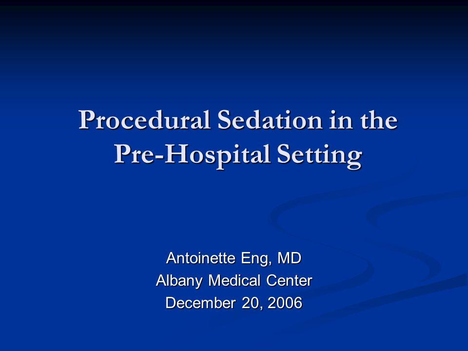 EMS Procedural Sedation: Overview Definition Definition Indications Indications Medications Medications Recent Research Recent Research Summary Summary