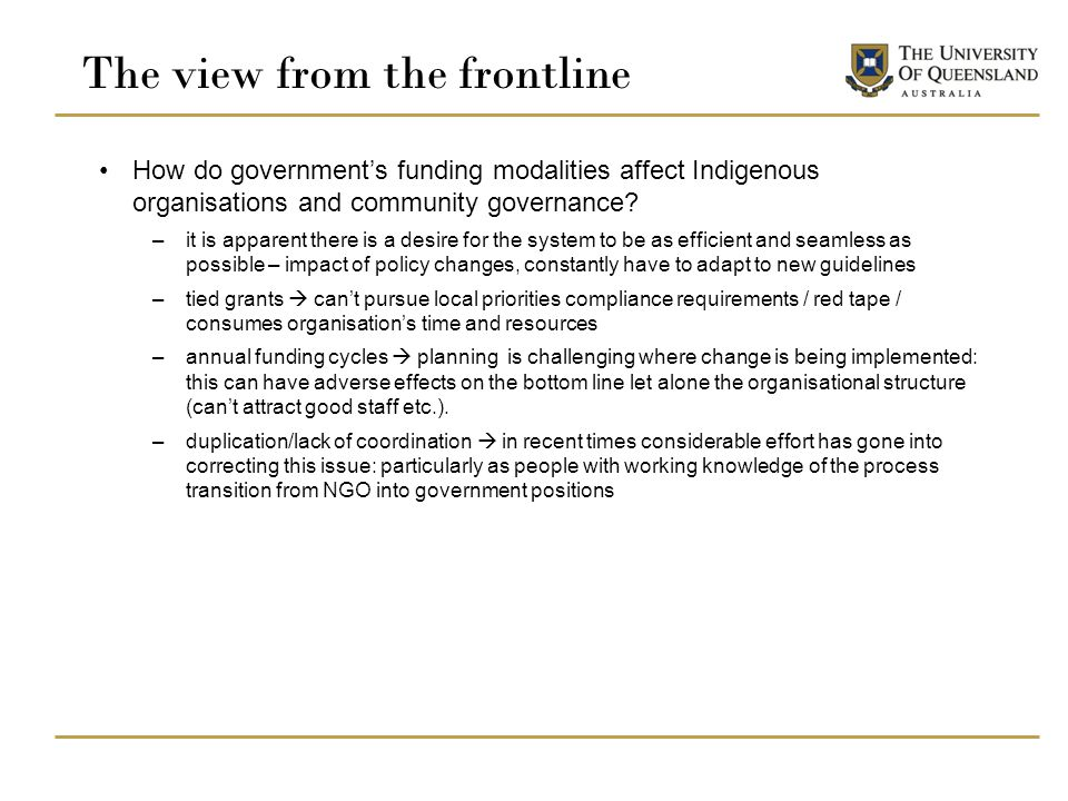 The view from the frontline How do government's funding modalities affect Indigenous organisations and community governance.