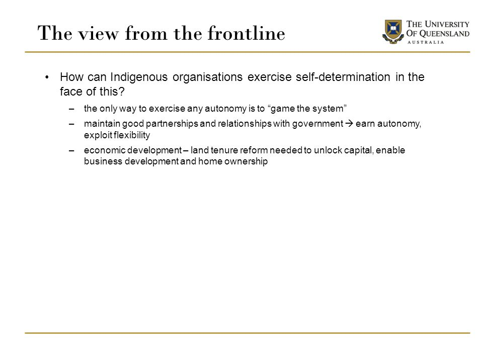 The view from the frontline How can Indigenous organisations exercise self-determination in the face of this.