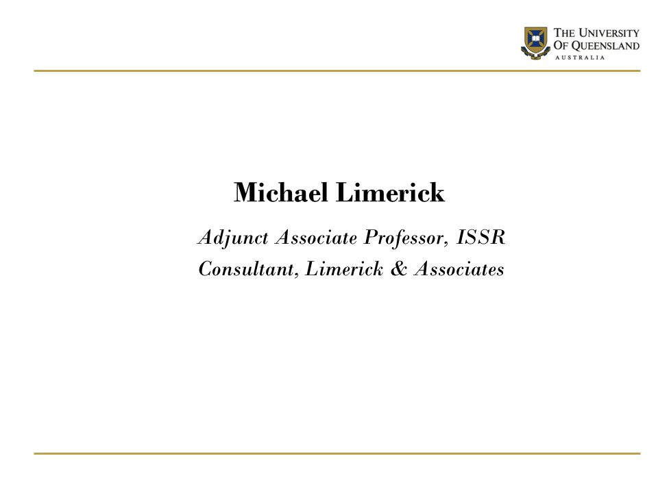 Michael Limerick Adjunct Associate Professor, ISSR Consultant, Limerick & Associates
