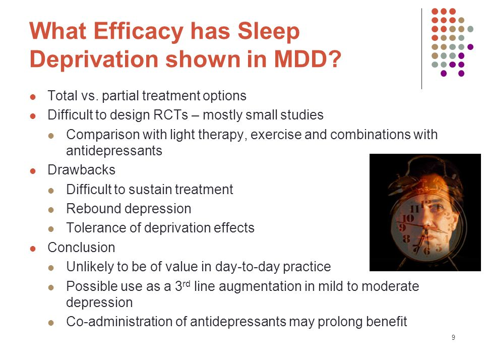 9 What Efficacy has Sleep Deprivation shown in MDD.
