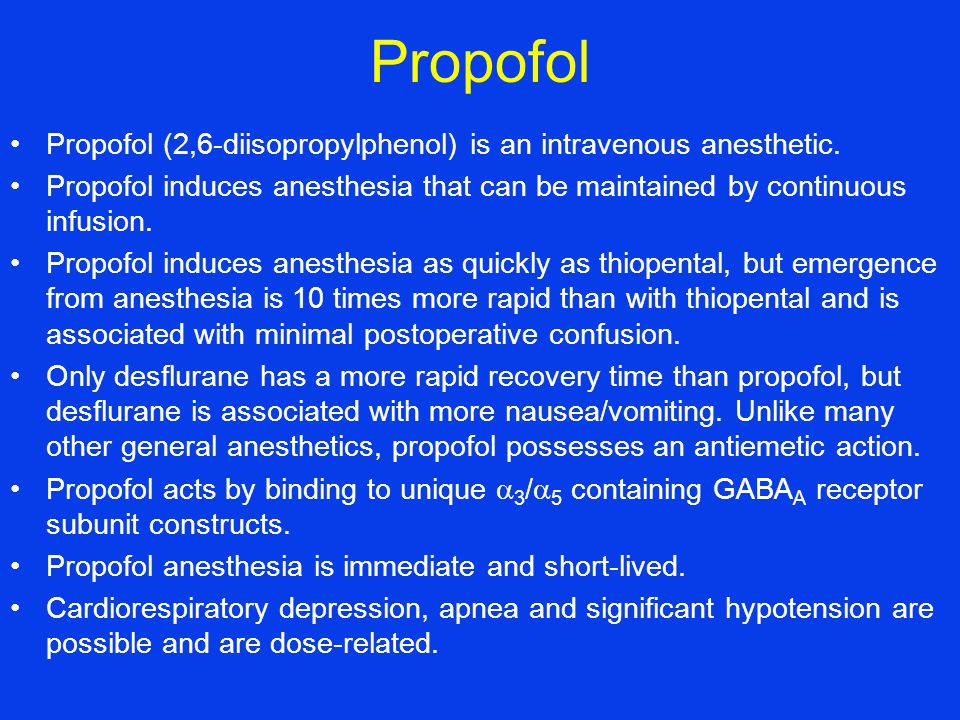 Propofol Propofol (2,6-diisopropylphenol) is an intravenous anesthetic.