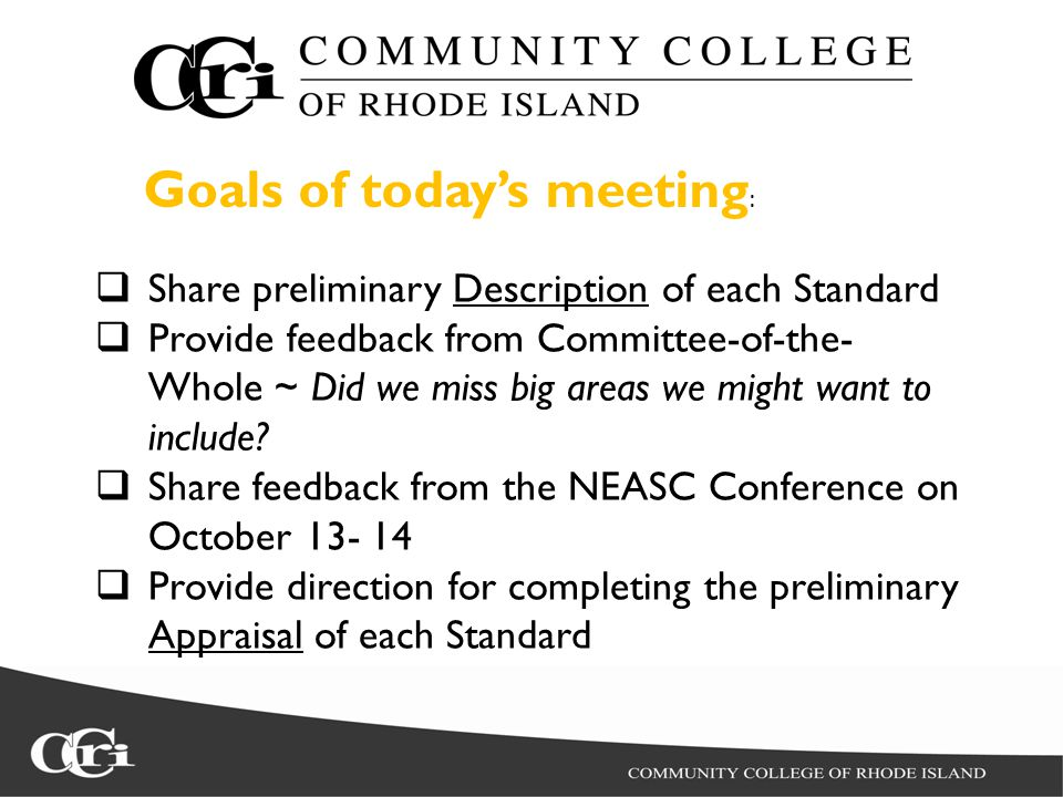  Share preliminary Description of each Standard  Provide feedback from Committee-of-the- Whole ~ Did we miss big areas we might want to include.