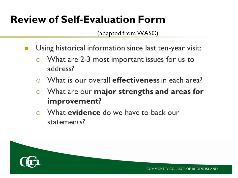 Review of Self-Evaluation Form (adapted from WASC) Using historical information since last ten-year visit:  What are 2-3 most important issues for us to address.