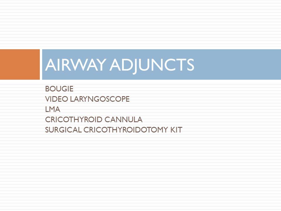 BOUGIE VIDEO LARYNGOSCOPE LMA CRICOTHYROID CANNULA SURGICAL CRICOTHYROIDOTOMY KIT AIRWAY ADJUNCTS