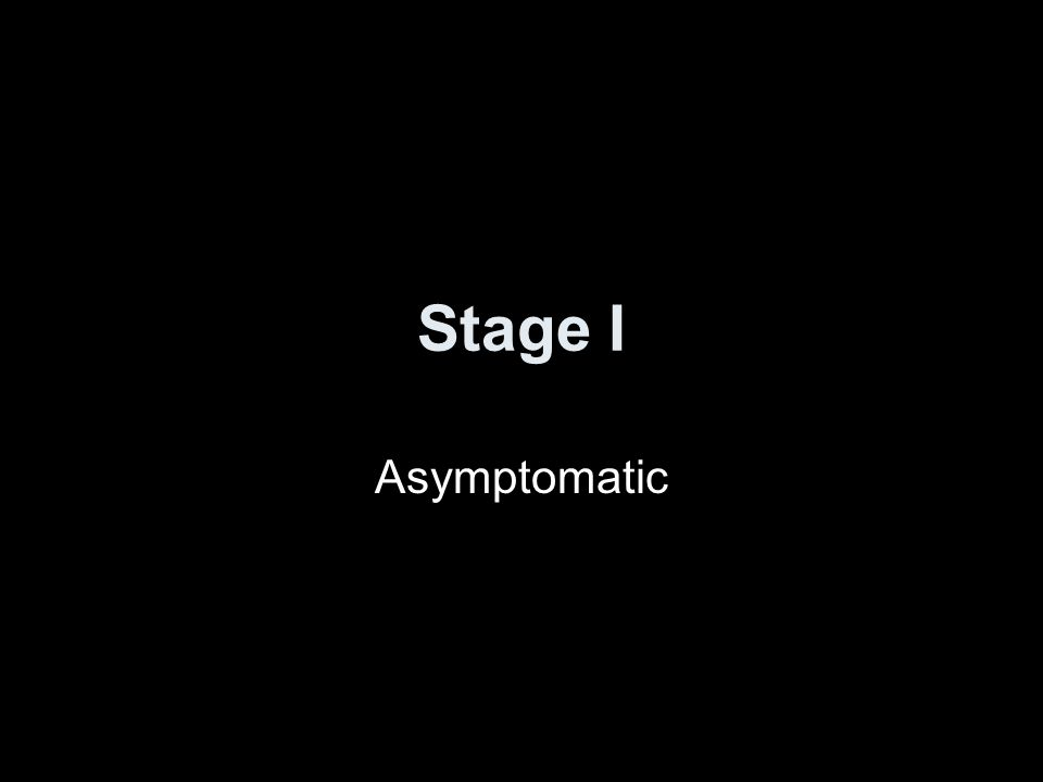 Stage I Asymptomatic