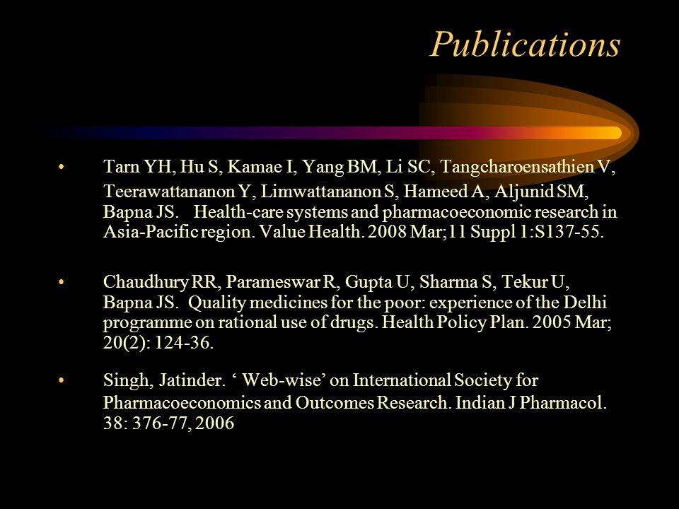 Publications Tarn YH, Hu S, Kamae I, Yang BM, Li SC, Tangcharoensathien V, Teerawattananon Y, Limwattananon S, Hameed A, Aljunid SM, Bapna JS.