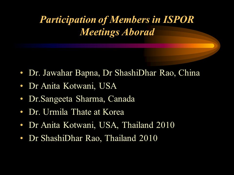 Participation of Members in ISPOR Meetings Aborad Dr.