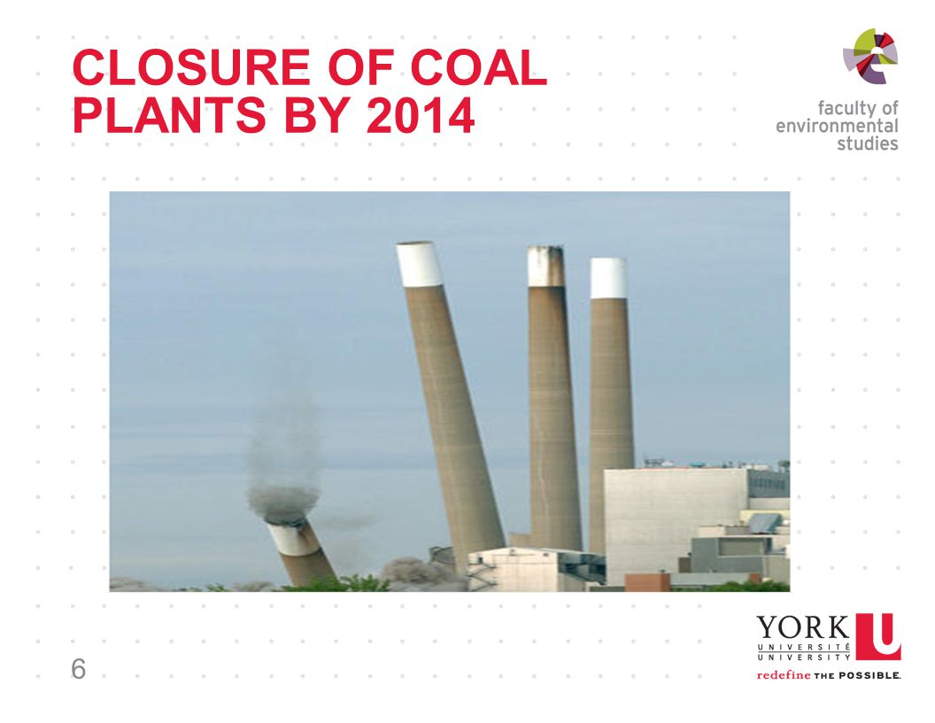 CLOSURE OF COAL PLANTS BY 2014 6