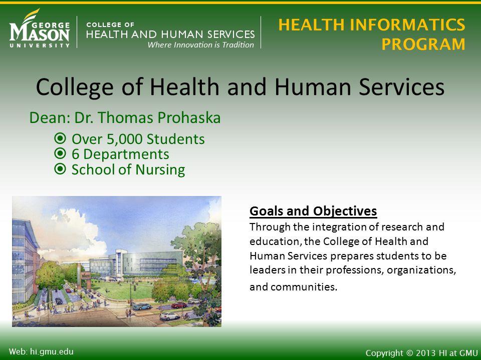 HEALTH INFORMATICS PROGRAM Copyright © 2013 HI at GMU Web: hi.gmu.edu Future Home