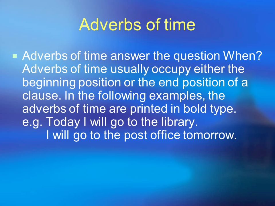 Adverbs of manner  Adverbs of manner answer the question How.
