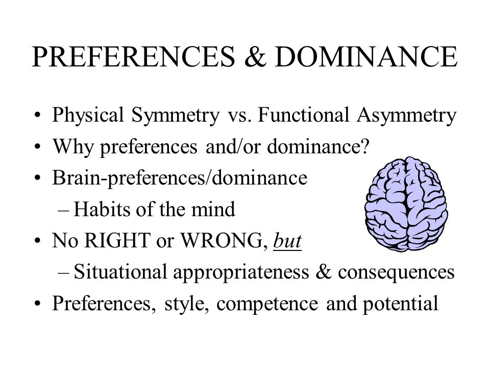 PREFERENCES & DOMINANCE Physical Symmetry vs.